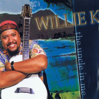 Willie K the uncle in me 1