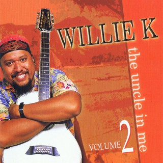 Willie K the uncle in me 2